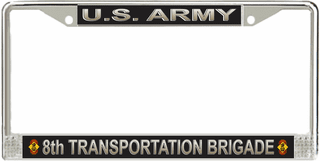 U.S. Army 8th Transportation Brigade License Plate Frame