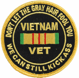 """""""Don't Let the Gray Hair Fool You"""" Vietnam Veteran 3"""" Patch"""