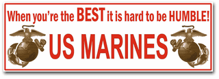 'WHEN YOU'RE THE BEST IT'S HARD TO BE HUMBLE!' MILITARY BUMPER STICKER