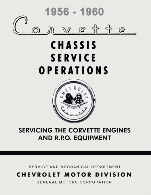 1956-1960 Corvette Chassis Service Operations: Corvette Engines and R.P.O. Equipment