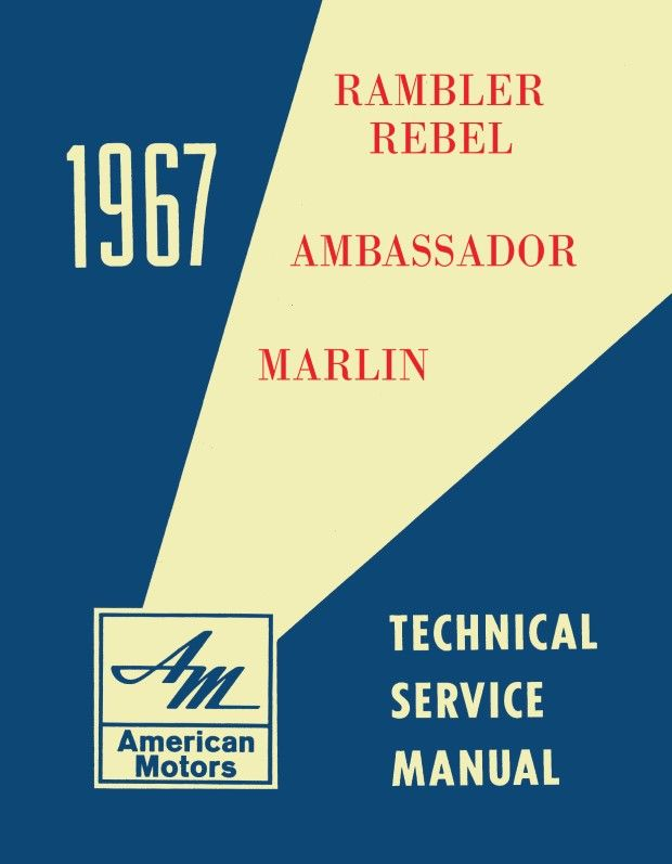 1967 amc factory shop repair manual - rambler, rebel, marlin, ambassador  the motor bookstore