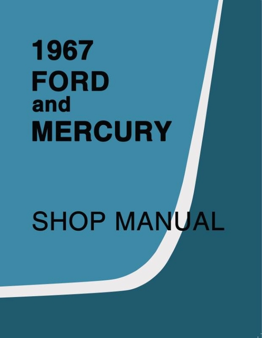 1967 Ford and Mercury Factory Shop Manual