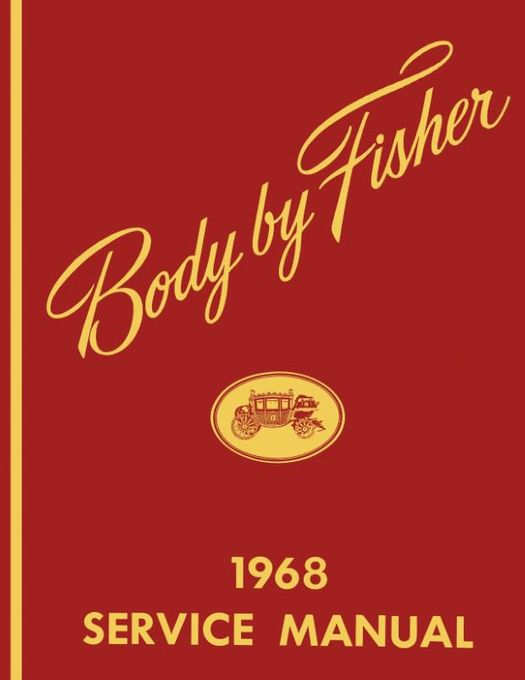 1968 Fisher Body Service Manual - For All Body Styles