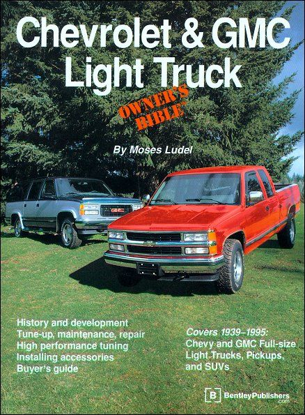 Chevy, GMC Light Truck Owner's Bible 1939-1995