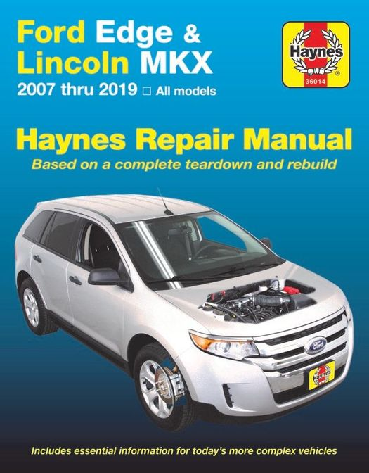 Ford Edge and Lincoln MKX Repair Manual, 2007-2019