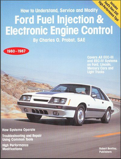 Ford Fuel Injection, Electronic Engine Control 1980-1987: How to Understand, Service, Modify