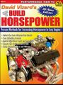 How To Build Horsepower 2nd Edition: Proven Methods for Increasing Horsepower in Any Engine
