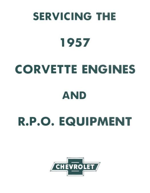Servicing the 1957 Corvette Engines and R.P.O. Equipment