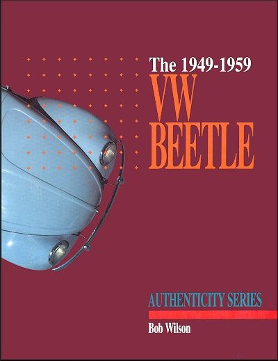 The 1949-1959 VW Beetle: Restorer's Authenticity Guide