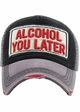 Alcohol You Later Vintage Ballcap inset 1