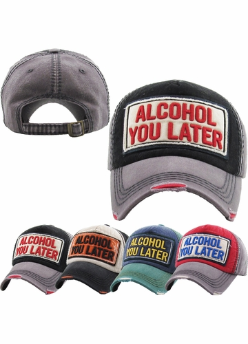Alcohol You Later Vintage Ballcap