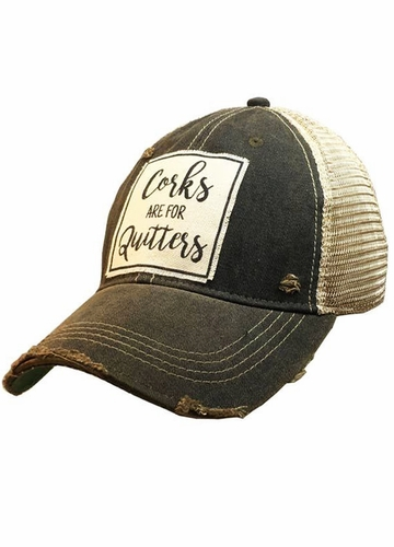 Corks Are For Quitters Distressed Trucker Cap