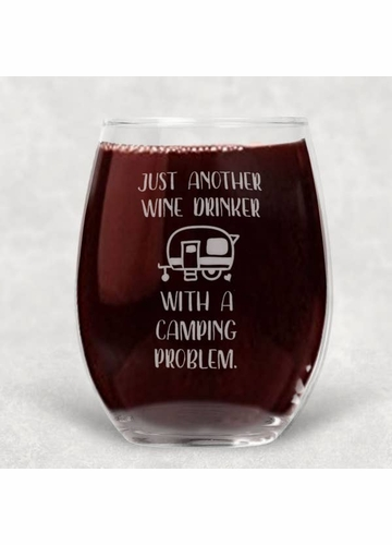 Just Another Wine Drinker With Camping Problem Wine Glass