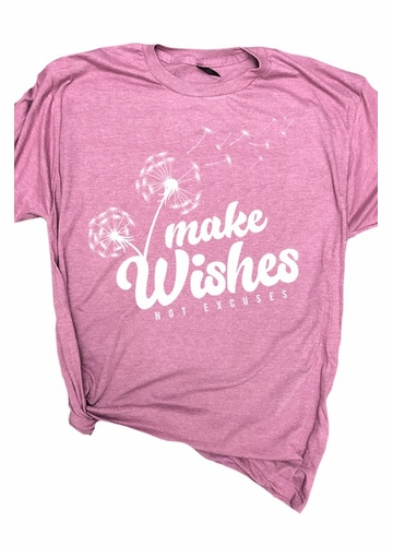 Make Wishes Not Excuses Tee