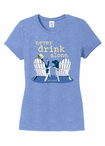 Never Drink Alone T-Shirt