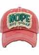 NOPE NOT TODAY Baseball Hat inset 2