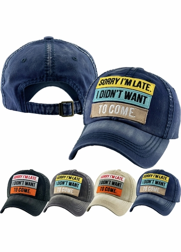 Sorry I'm Late I Didn't Want to Come Vintage Ballcap