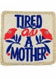 Tired as a Mother Baseball Hat inset 1