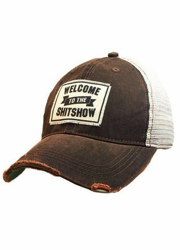 Welcome To The Shit Show Distressed Trucker Hat