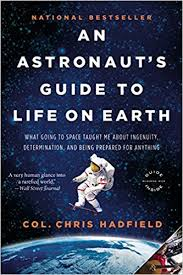 An Astronauts Guide To Life On Earth