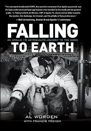 Falling To Earth, An Apollo 15 Astronauts Journey To The Moon