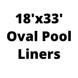 18'x33' Oval Above Ground Pool Liners