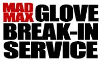 x MAD MAX Glove Break-In Service