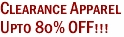 Clearance Apparel<p>Upto 80% OFF!!!