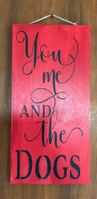You Me and the Dogs Stenciled Sign