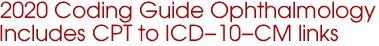 2020 Coding Guide Ophthalmology Includes CPT to ICD-10-CM links