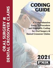 2021 Coding Guide Oral Surgery & Dental Cross-Over Claims
