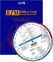 E/M Office Visit Compendium 2021 with E/M Coding Tool