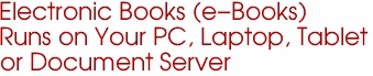 Electronic Books (e-Books) Runs on Your PC, Laptop, Tablet  or Document Server