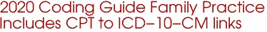 2020 Coding Guide Family Practice Includes CPT to ICD-10-CM links