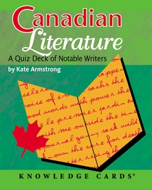 Canadian Literature: A Quiz Deck of Notable Writers Knowledge Cards