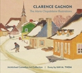 Clarence Gagnon: The Maria Chapdelaine Illustrations