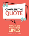 Complete the Quote: A Quiz Deck of Memorable Lines