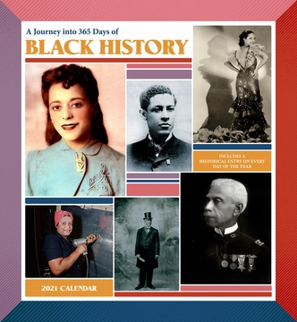 A Journey into 365 Days of Black History 2021 Wall Calendar