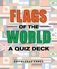 Flags of the World: A Quiz Deck
