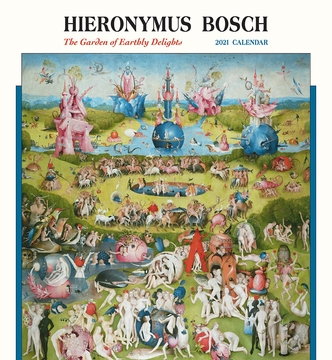 Hieronymus Bosch: The Garden of Earthly Delights 2021 Wall Calendar