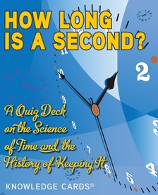 How Long Is a Second? A Quiz Deck on the Science of Time
