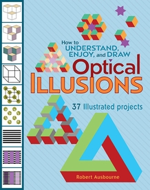 Robert Ausbourne: How to Understand, Enjoy, and Draw Optical Illusions