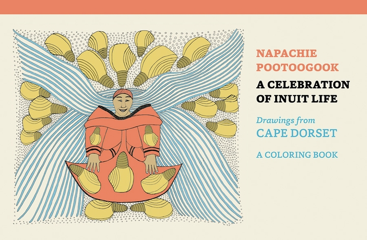 Napachie Pootoogook: A Celebration of Inuit Life Coloring Book