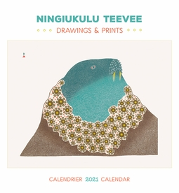 Ningiukulu Teevee: Drawings and Prints 2021 Wall Calendar