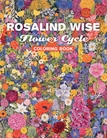 Rosalind Wise: Flower Cycle Coloring Book