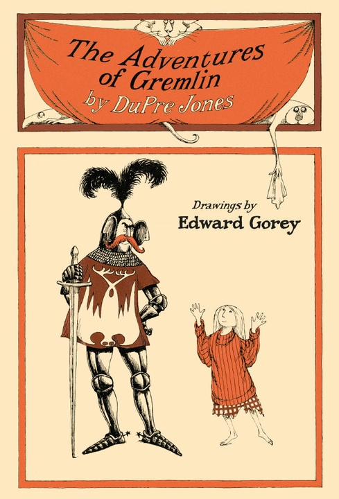 DuPre Jones & Edward Gorey: The Adventures of Gremlin