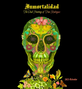 Inmortalidad: The Skull Paintings of Tino Rodriguez 2021 Wall Calendar