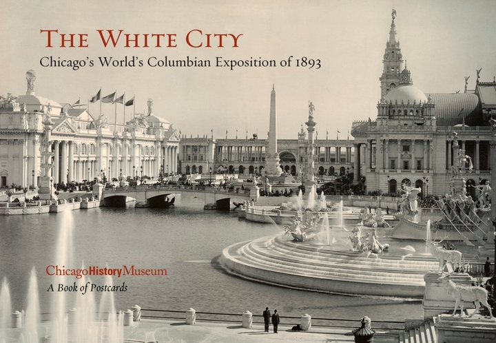 The White City: Chicago's World's Columbian Exposition of 1893 Book of Postcards