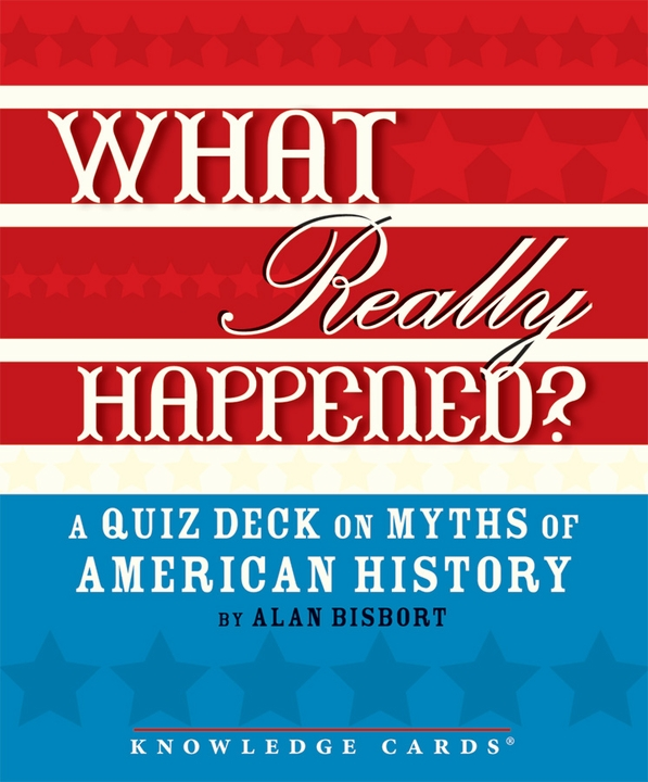 What Really Happened? Quiz Deck on Myths of American History