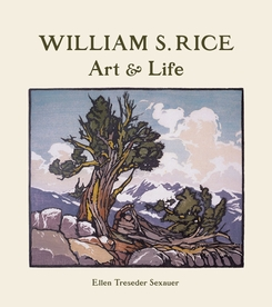 William S. Rice: Art & Life